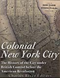 img - for Colonial New York City: The History of the City under British Control before the American Revolution book / textbook / text book