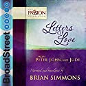 Letters of Love from Peter, John, and Jude: The Passion Translation Hörbuch von Brian Simmons Gesprochen von: Brian Simmons