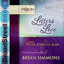 Letters of Love from Peter, John, and Jude: The Passion Translation | Livre audio Auteur(s) : Brian Simmons Narrateur(s) : Brian Simmons
