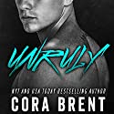 Unruly Audiobook by Cora Brent Narrated by Joel Richards, Luci Christian Bell
