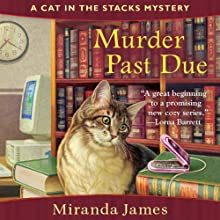 Murder Past Due: Cat in the Stacks Mystery (       UNABRIDGED) by Miranda James Narrated by Erin Bennett