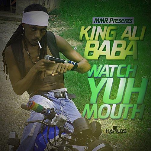 King Ali Baba-Watch Yuh Mouth-WEB-2014-SPANK Download