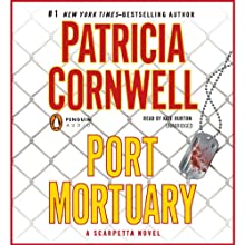 Port Mortuary: A Scarpetta Novel (       UNABRIDGED) by Patricia Cornwell Narrated by Kate Burton