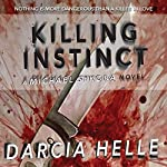 Killing Instinct: Michael Sykora Novel | Darcia Helle