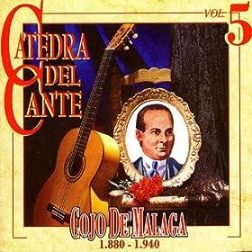 Catedra Del Cante Vol. 5: Cojo De Malaga