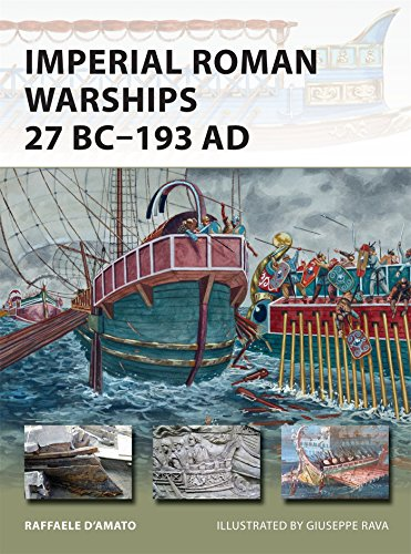 Imperial Roman Warships 27 BC-193 AD (New Vanguard)