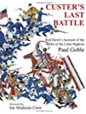 Custer's Last Battle: Red Hawk's Account of the Battle of the Little Bighorn