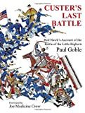 Custer s Last Battle: Red Hawk s Account of the Battle of the Little Bighorn