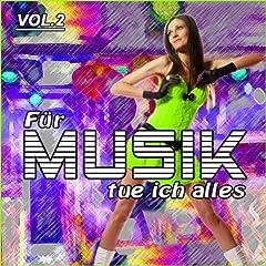Für Musik Tue Ich Alles Vol. 2 Songtitel: Ich denke an Dich Songposition: 50 Anzahl Titel auf Album: 100 veröffentlicht am: 06.09.2011