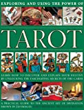 img - for Exploring and Using the Power of Tarot: Learn How To Discover And Explain Your Destiny By Unlocking The Fascinating Secrets Of The Cards book / textbook / text book