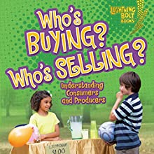 Who's Buying? Who's Selling?: Understanding Consumers and Producers Audiobook by Jennifer S. Larson Narrated by  Intuitive