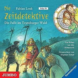 Die Falle im Teutoburger Wald (Die Zeitdetektive 16) Hörbuch