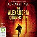 The Alexandria Connection (       UNABRIDGED) by Adrian d'Hagé Narrated by Sean Mangan