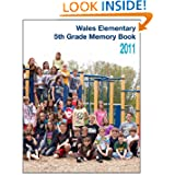 Wales Elementary 5th Grade Memory Book 2011