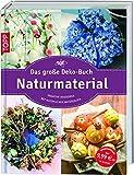 Image de Das große Deko-Buch Naturmaterial: Kreative Dekoideen mit natürlichen Materialien