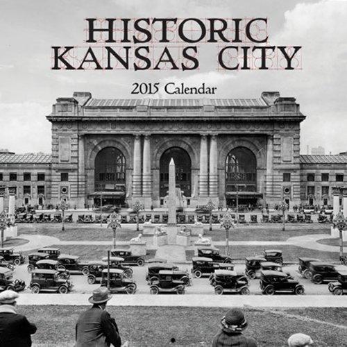 Historic Kansas City 2015 Calendar
