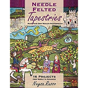 Needle Felted Tapestries: Make Your Own Woolen Masterpieces