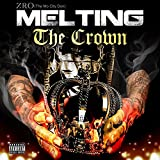 Melting the Crown [Explicit]