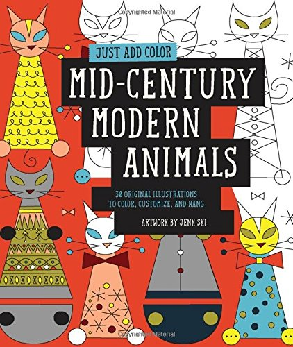 Just Add Color: Mid-Century Modern Animals: 30 Original Illustrations To Color, Customize, and Hang (Just Add Colour)