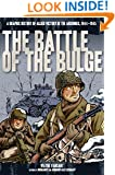 The Battle of the Bulge: A Graphic History of Allied Victory in the Ardennes, 1944-1945 (Zenith Graphic Histories)