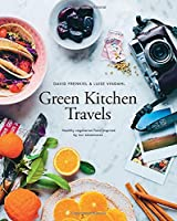 Green Kitchen Travels: Healthy Vegetarian Food Inspired by Our Adventures