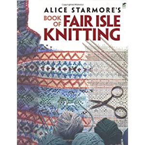 Alice Starmore's Book of Fair Isle Knitting