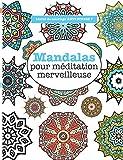 Livres de coloriage ANTI-STRESS 7 : Mandalas pour meditation merveilleuse...