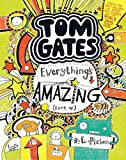 Tom Gates: Everything's Amazing (Sort Of) (Book #3)