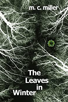 the leaves in winter - m. c. miller