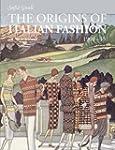 The Origins of Italian Fashion: 1900-...