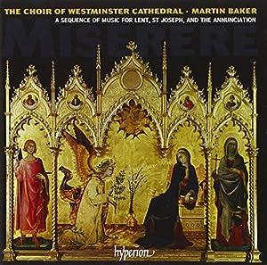Miserere (Sequence | Lent/ Joseph/ Annun) (Martin Baker, Westminster Cathedral Choir) (Hyperion: CDA67938)