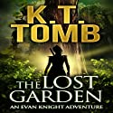 The Lost Garden: An Evan Knight Adventure, Book 1 (       UNABRIDGED) by K. T. Tomb Narrated by Kathleen Mary Carthy