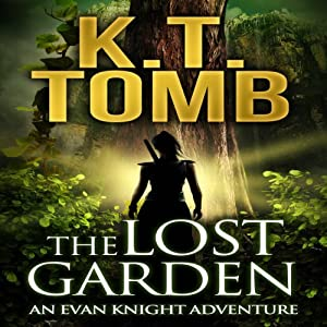 The Lost Garden: An Evan Knight Adventure, Book 1 | [K. T. Tomb]