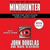 Mindhunter: Inside the FBI's Elite Serial Crime Unit | [John E. Douglas, Mark Olshaker]