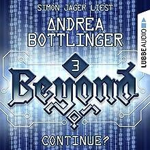 Continue? (Beyond 3) Hörbuch von Andrea Bottlinger Gesprochen von: Simon Jäger