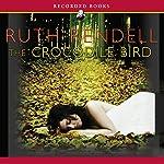 The Crocodile Bird | Ruth Rendell