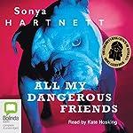 All My Dangerous Friends | Sonya Hartnett