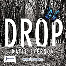 Drop Audiobook by Katie Everson Narrated by Josie Dunn