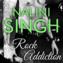 Rock Addiction: Rock Kiss, Book 1 (       UNABRIDGED) by Nalini Singh Narrated by Justine O. Keef
