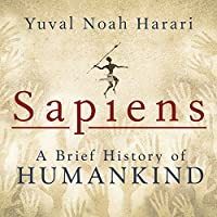Sapiens: A Brief History of Humankind (       UNABRIDGED) by Yuval Noah Harari Narrated by Derek Perkins