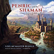 Penric and the Shaman: The Penric & Desdemona Series, Book 2 Audiobook by Lois McMaster Bujold Narrated by Grover Gardner