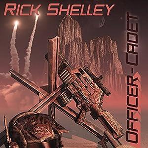 Officer-Cadet: Dirigent Mercenary Corps, Book 1 | [Rick Shelley]