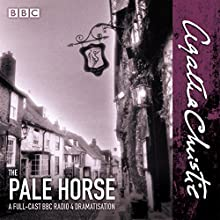 The Pale Horse: A New BBC Radio 4 Full-Cast Dramatisation  by Agatha Christie Narrated by Jason Hughes, Eleanor Bron, Full Cast