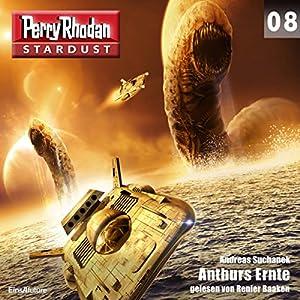 Anthurs Ernte (Perry Rhodan Stardust 8) Hörbuch