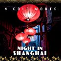 Night in Shanghai (       UNABRIDGED) by Nicole Mones Narrated by Emily Woo Zeller