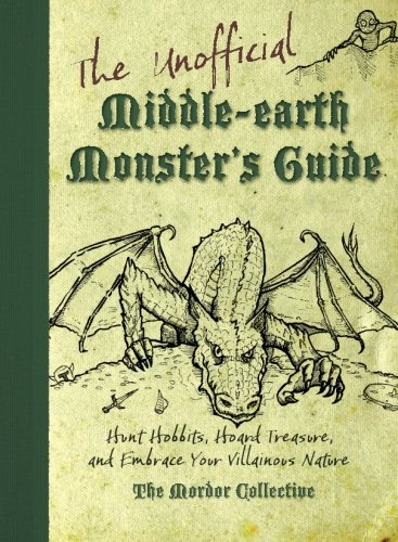 The Unofficial Middle-earth Monster's Guide: Hunt Hobbits, Hoard Treasure, and Embrace Your Villainous Nature PDF