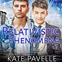 Relativistic Phenomena Audiobook by Kate Pavelle Narrated by Kevin Chandler