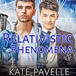 Relativistic Phenomena | Kate Pavelle