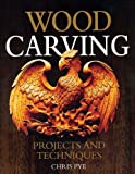 Wood Carving: Projects and Techniques (1565233581) by Pye, Chris