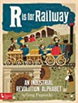 R Is for Railway: An Industrial Revol...